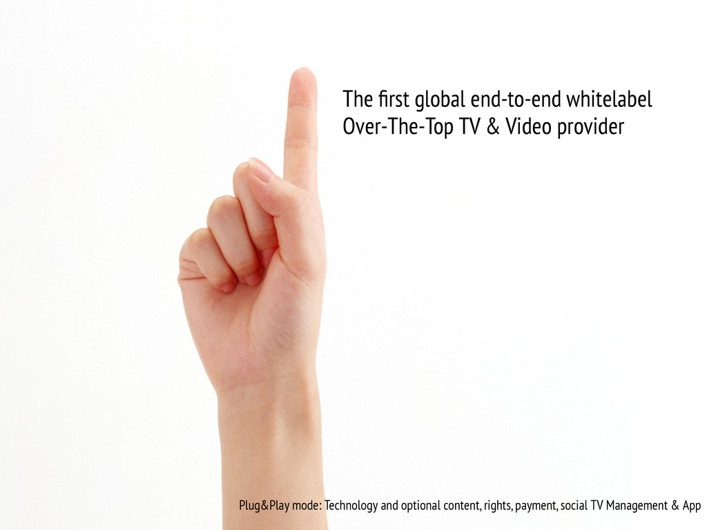 The first global end-to-end whitelabel Over-The-...
