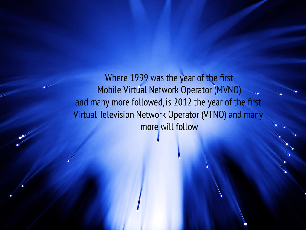 Where 1999 was the year of the first Mobile Virt...