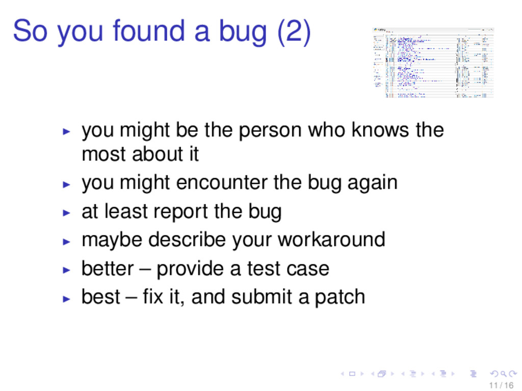 So you found a bug (2) you might be the person ...