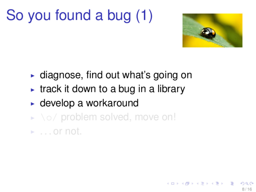 So you found a bug (1) diagnose, find out what's...