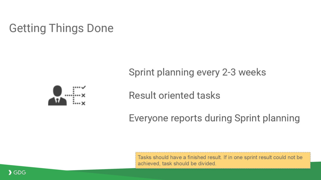 Sprint planning every 2-3 weeks Result oriented...