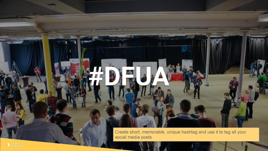 #DFUA Create short, memorable, unique hashtag a...