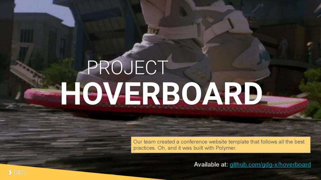 Available at: github.com/gdg-x/hoverboard HOVER...