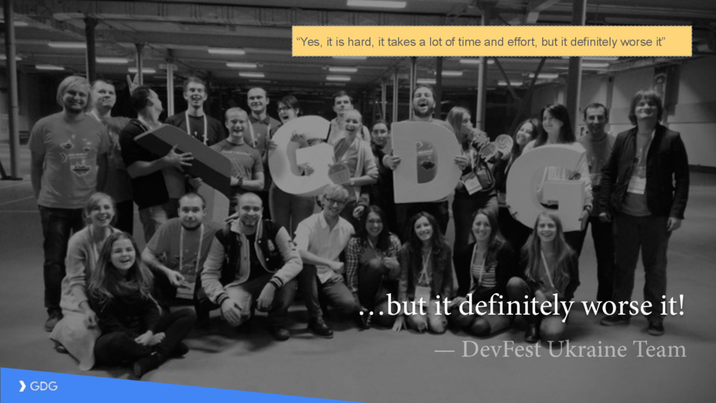 …but it definitely worse it! — DevFest Ukraine ...