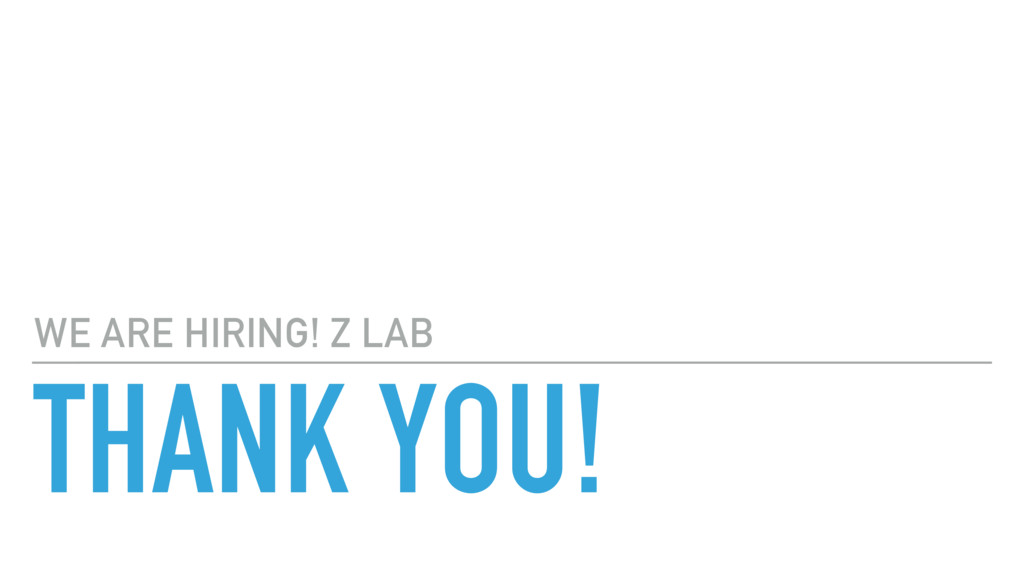 THANK YOU! WE ARE HIRING! Z LAB
