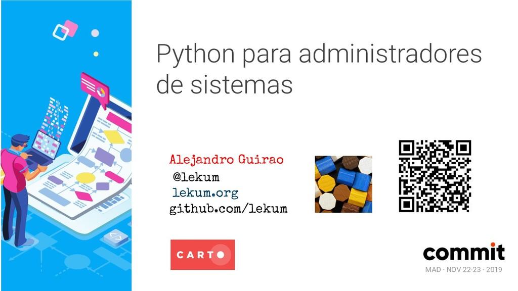 MAD · NOV 22-23 · 2019 Python para administrado...