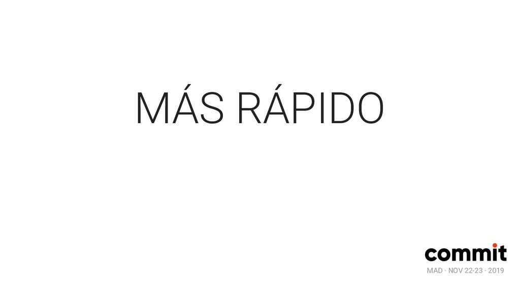 MAD · NOV 22-23 · 2019 MÁS RÁPIDO