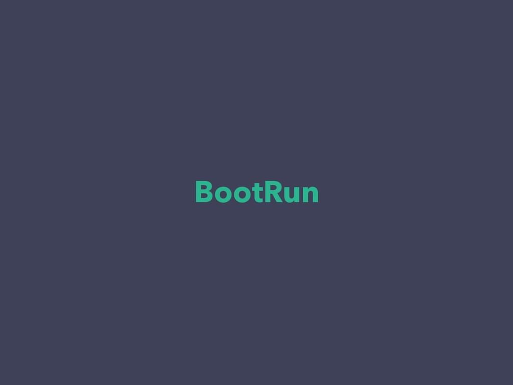 BootRun