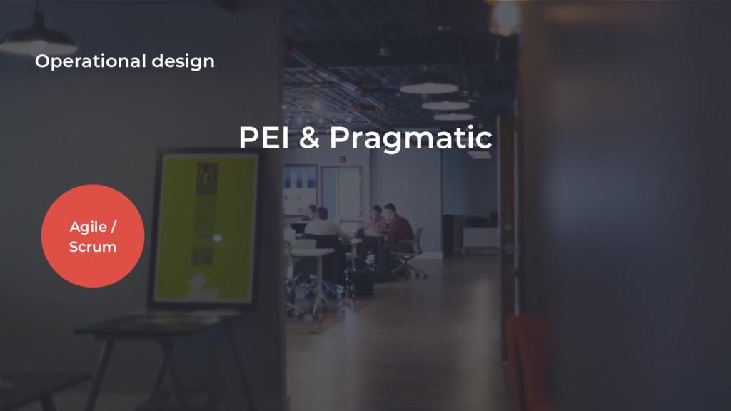 Operational design Agile / Scrum PEI & Pragmatic