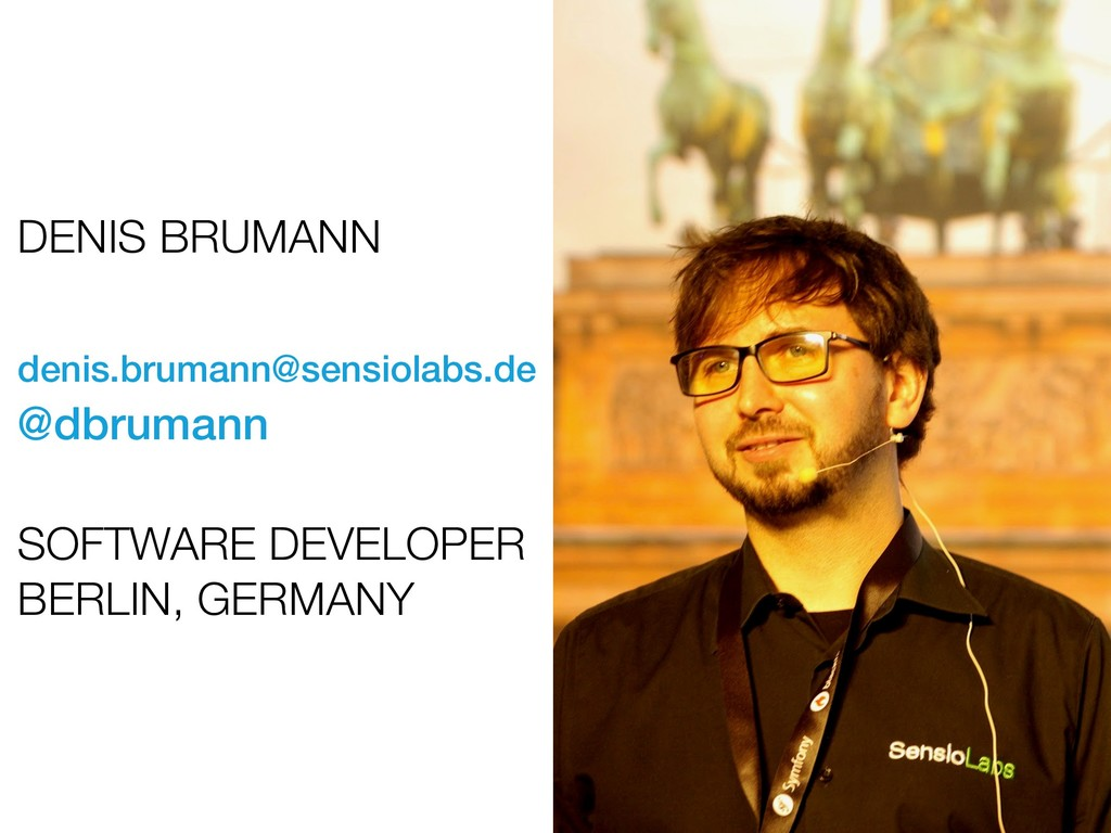 DENIS BRUMANN denis.brumann@sensiolabs.de 