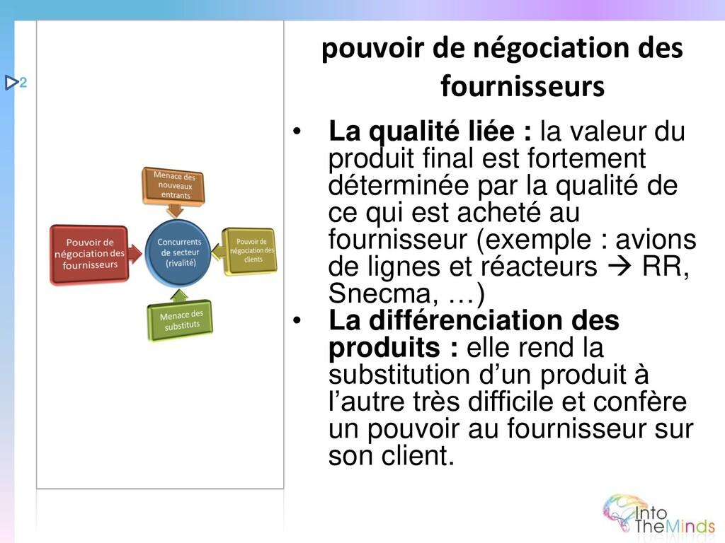 • La qualité liée : la valeur du produit final ...