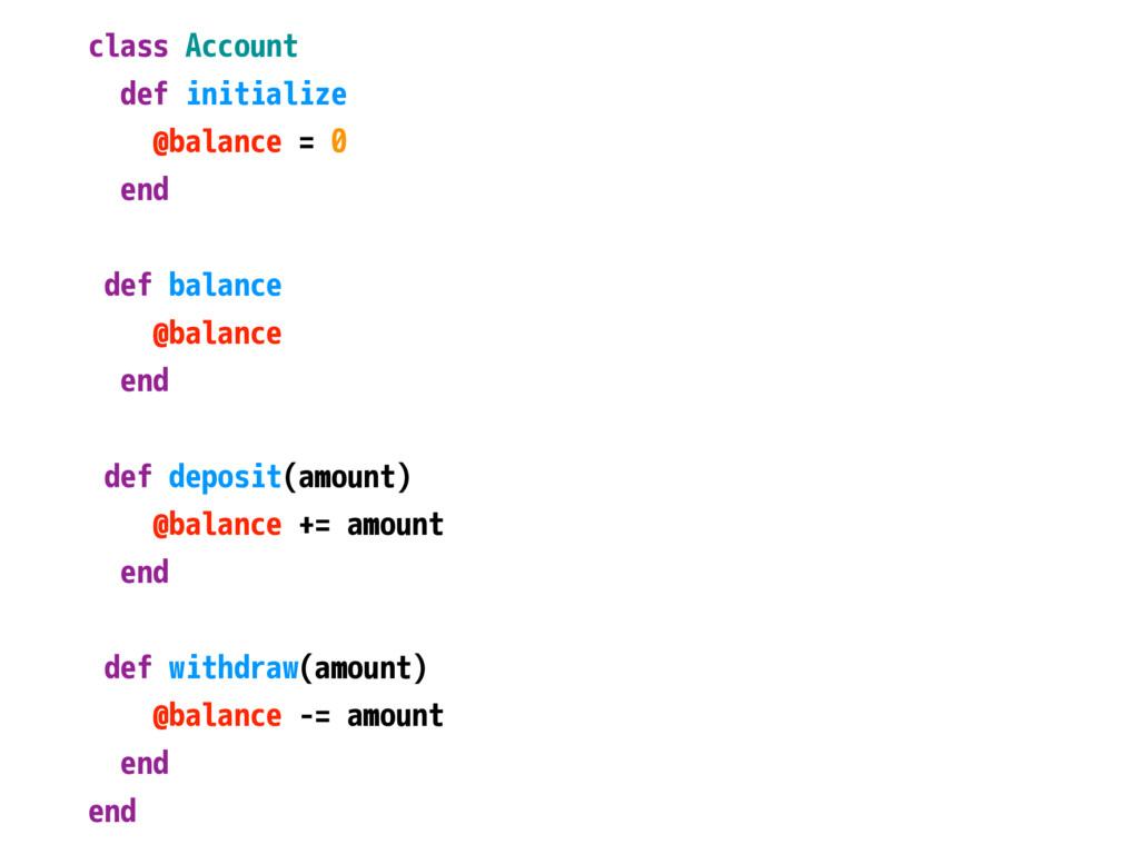 class Account def initialize @balance = 0 end d...