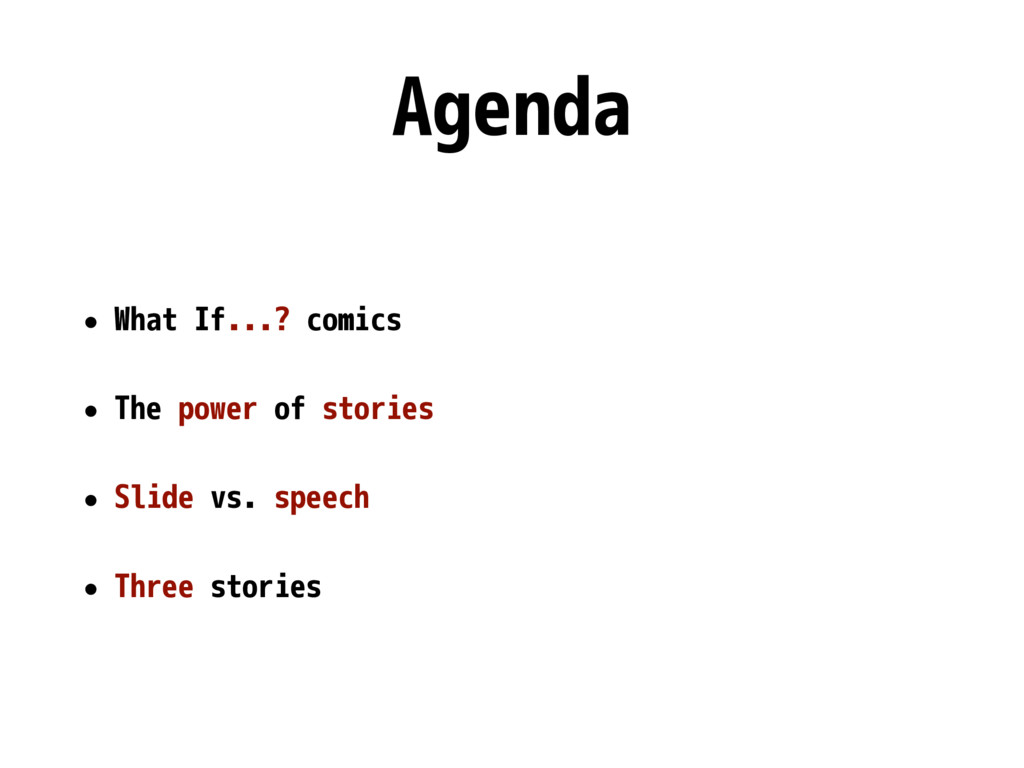 Agenda • What If...? comics • The power of stor...