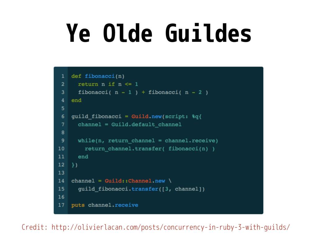 Ye Olde Guildes Credit: http://olivierlacan.com...