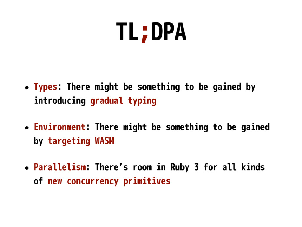 TL;DPA • Types: There might be something to be ...