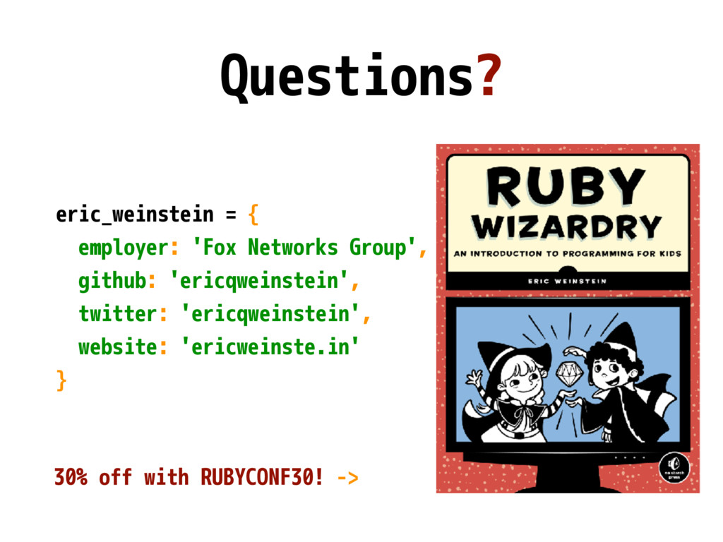 Questions? eric_weinstein = { employer: 'Fox Ne...