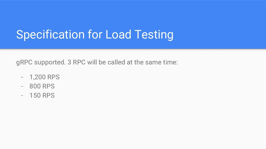 Specification for Load Testing gRPC supported. ...