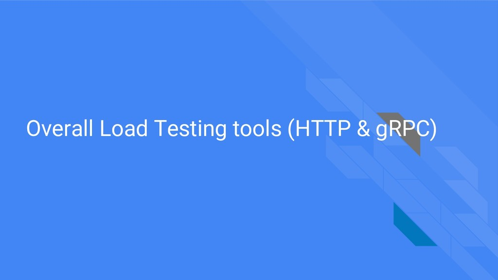Overall Load Testing tools (HTTP & gRPC)