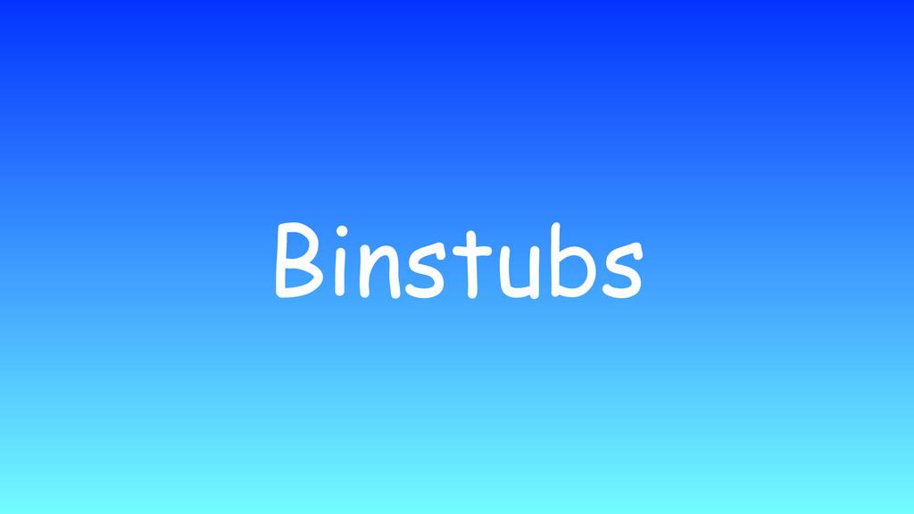Binstubs