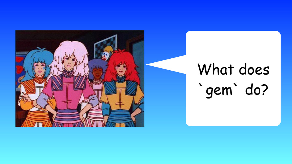 What does `gem` do?