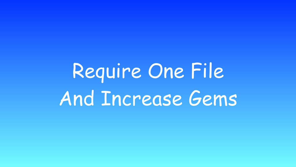 Require One File And Increase Gems