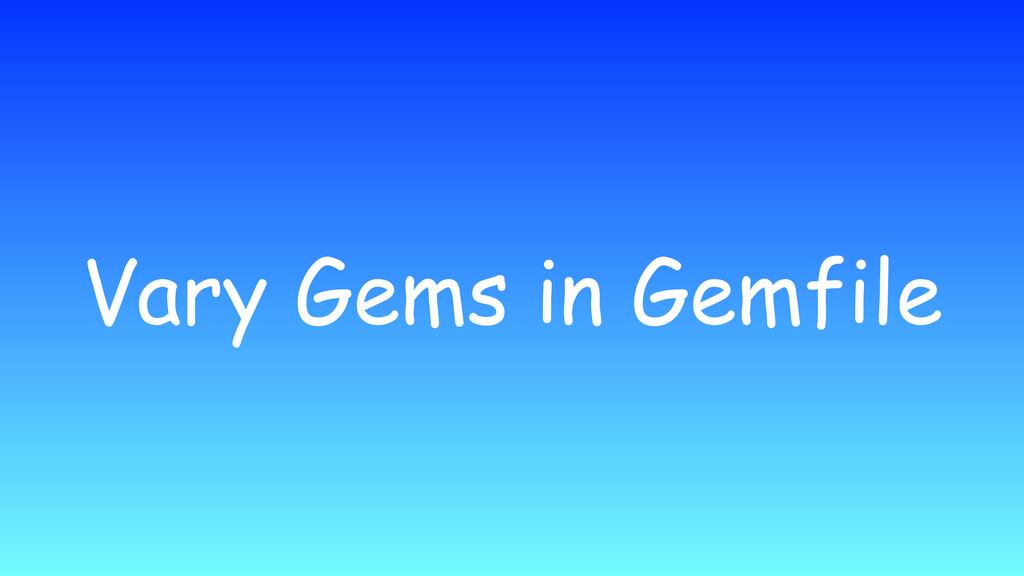 Vary Gems in Gemfile
