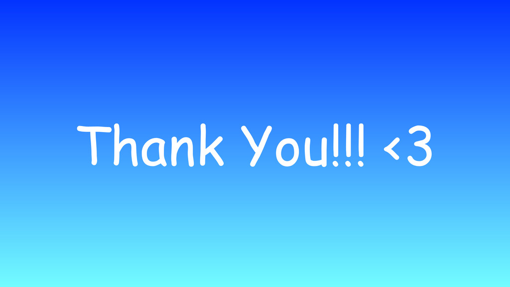 Thank You!!! <3