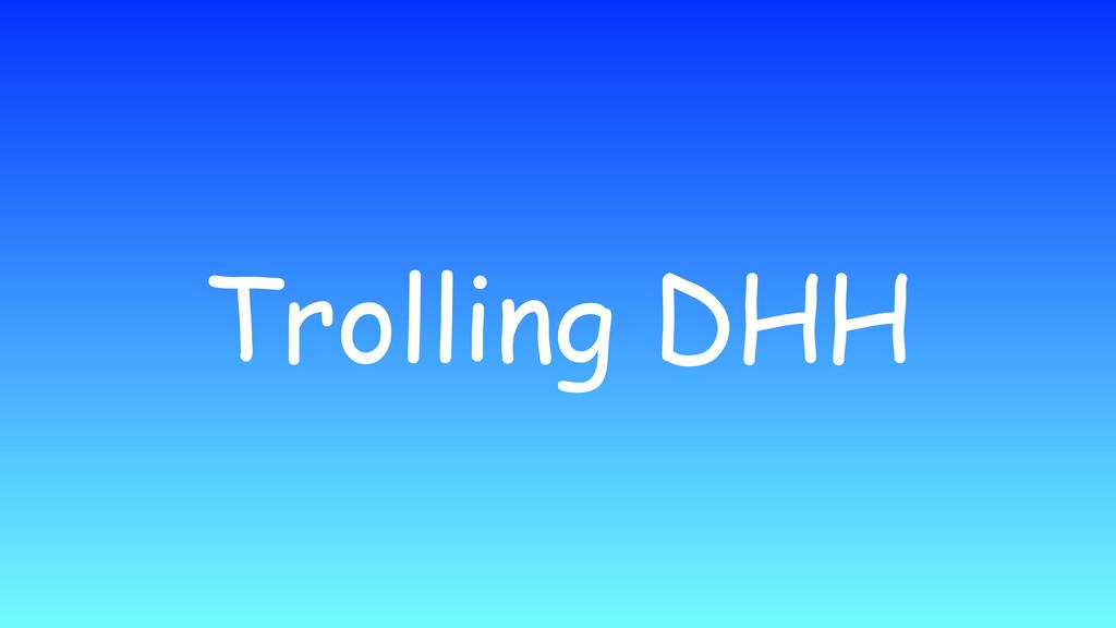 Trolling DHH