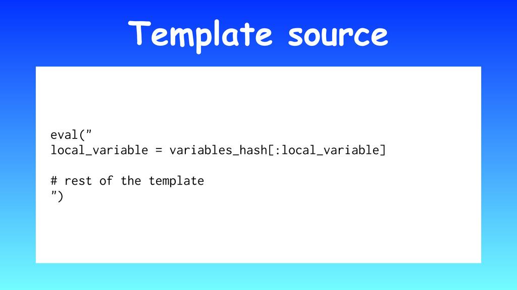 "Template source eval("" local_variable = variabl..."