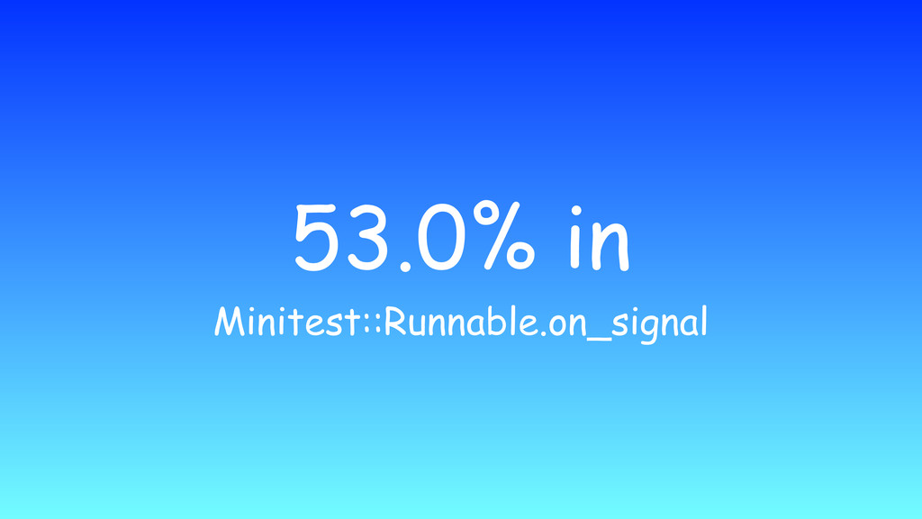 53.0% in Minitest::Runnable.on_signal