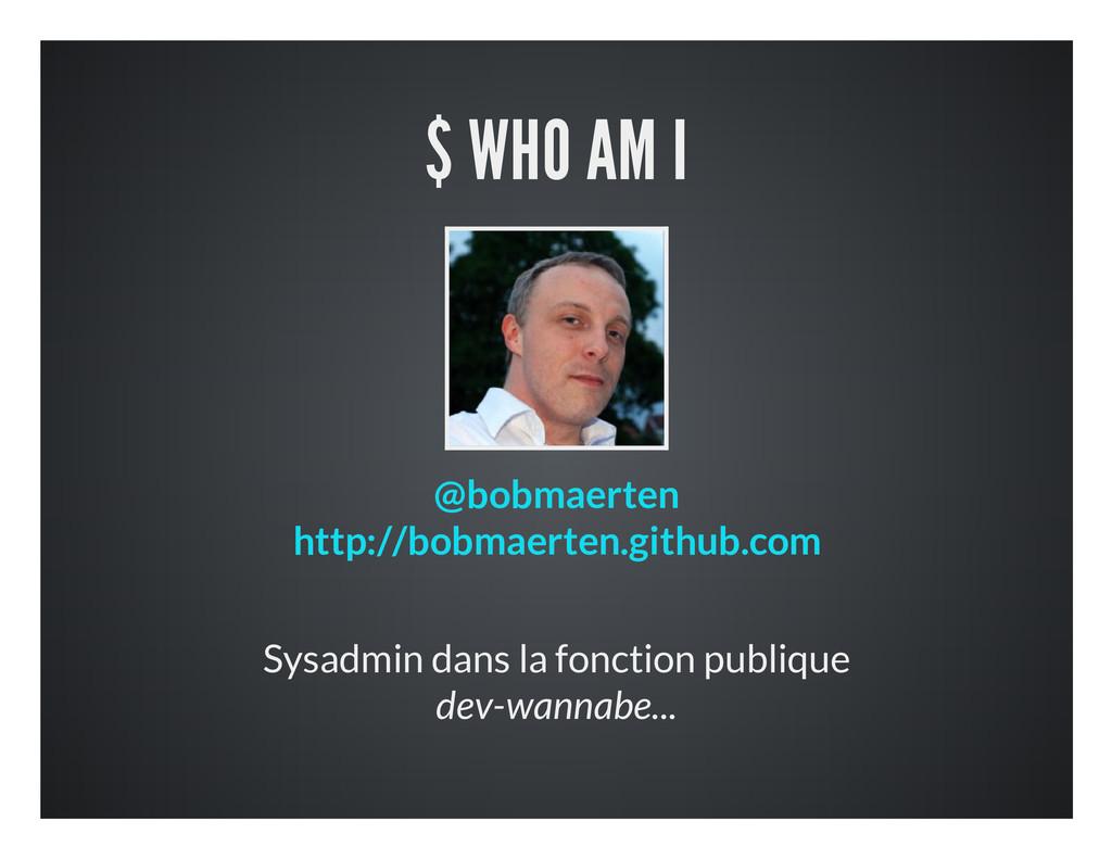 $ WHO AM I Sysadmin dans la fonction publique d...