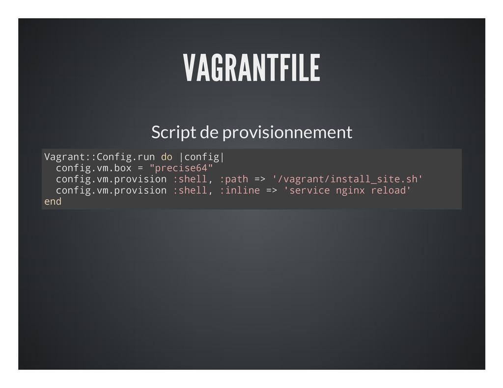 VAGRANTFILE Script de provisionnement V a g r a...