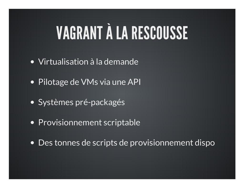 VAGRANT À LA RESCOUSSE Virtualisation à la dema...