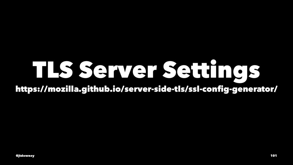 TLS Server Settings https://mozilla.github.io/s...