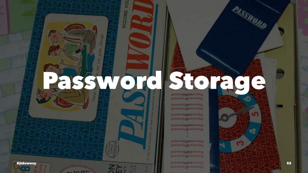Password Storage @jtdowney 52