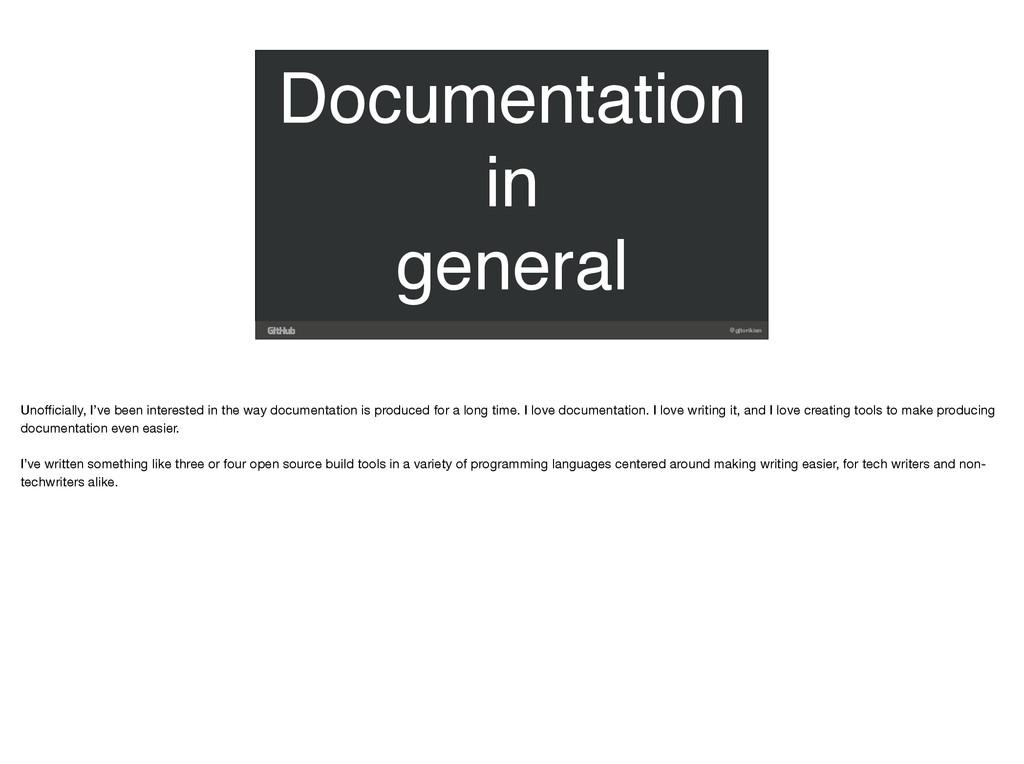 @gjtorikian Documentation in general Unofficially...