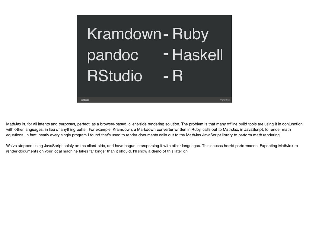 @gjtorikian Kramdown- Ruby pandoc - Haskell RSt...