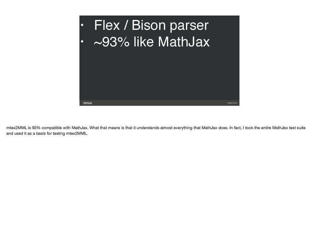 @gjtorikian • Flex / Bison parser • ~93% like M...