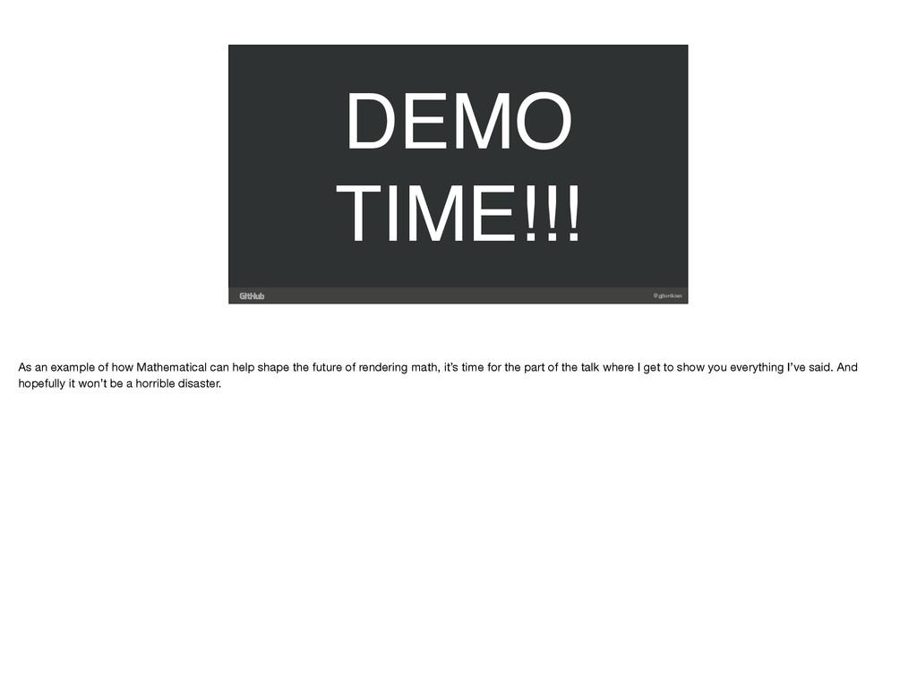 @gjtorikian DEMO TIME!!! As an example of how M...