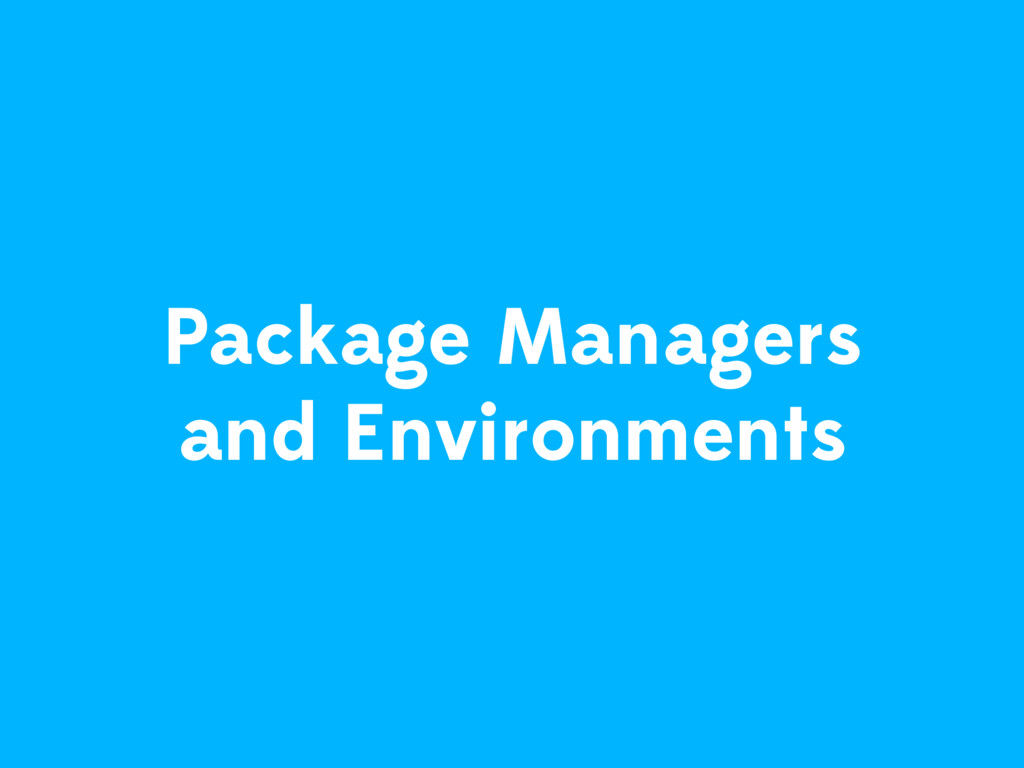 Package Managers and Environments
