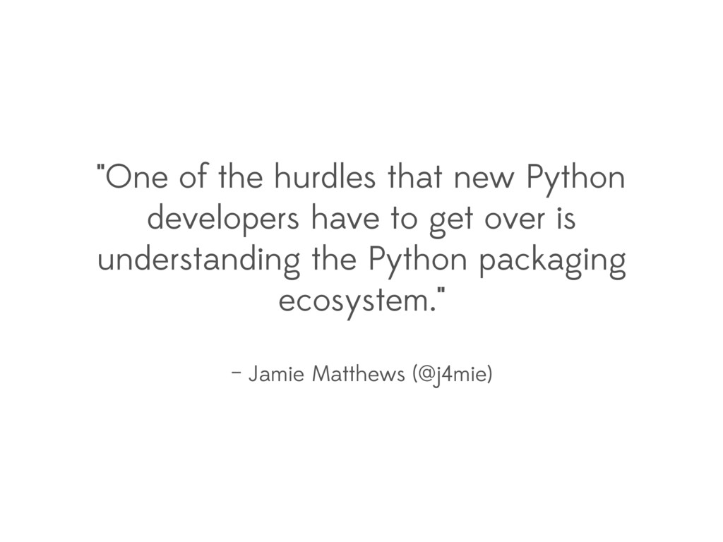 """""""One of the hurdles that new Python developers ..."""