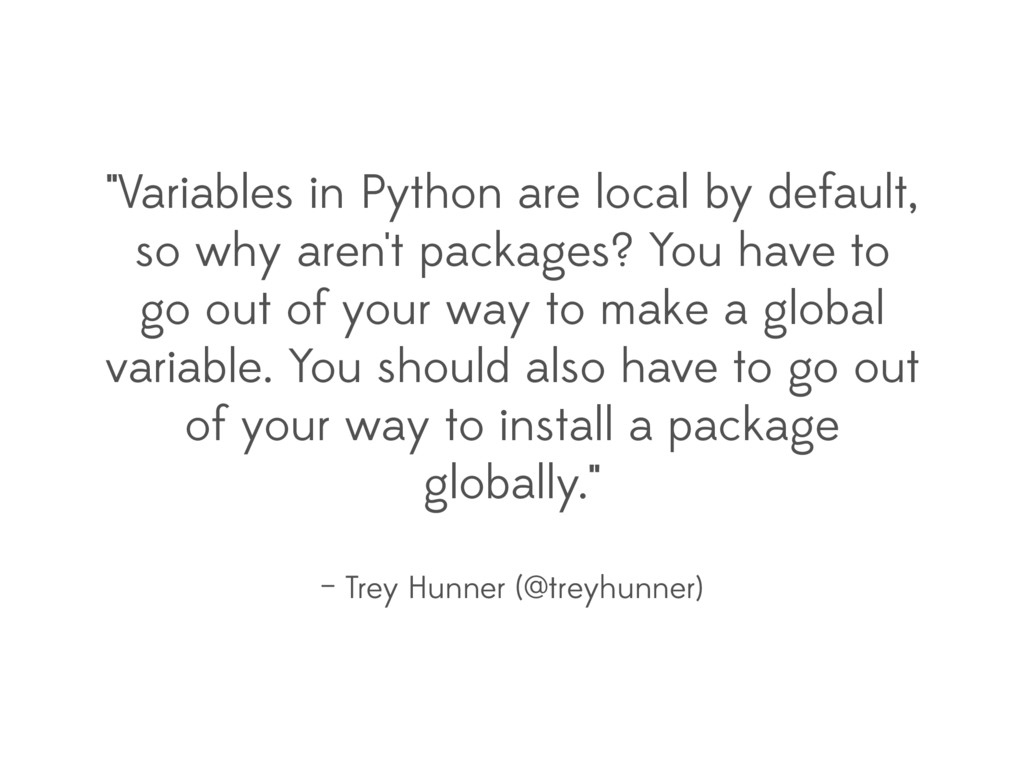 """""""Variables in Python are local by default, so w..."""