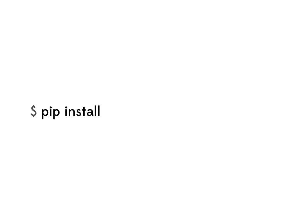 $ pip install
