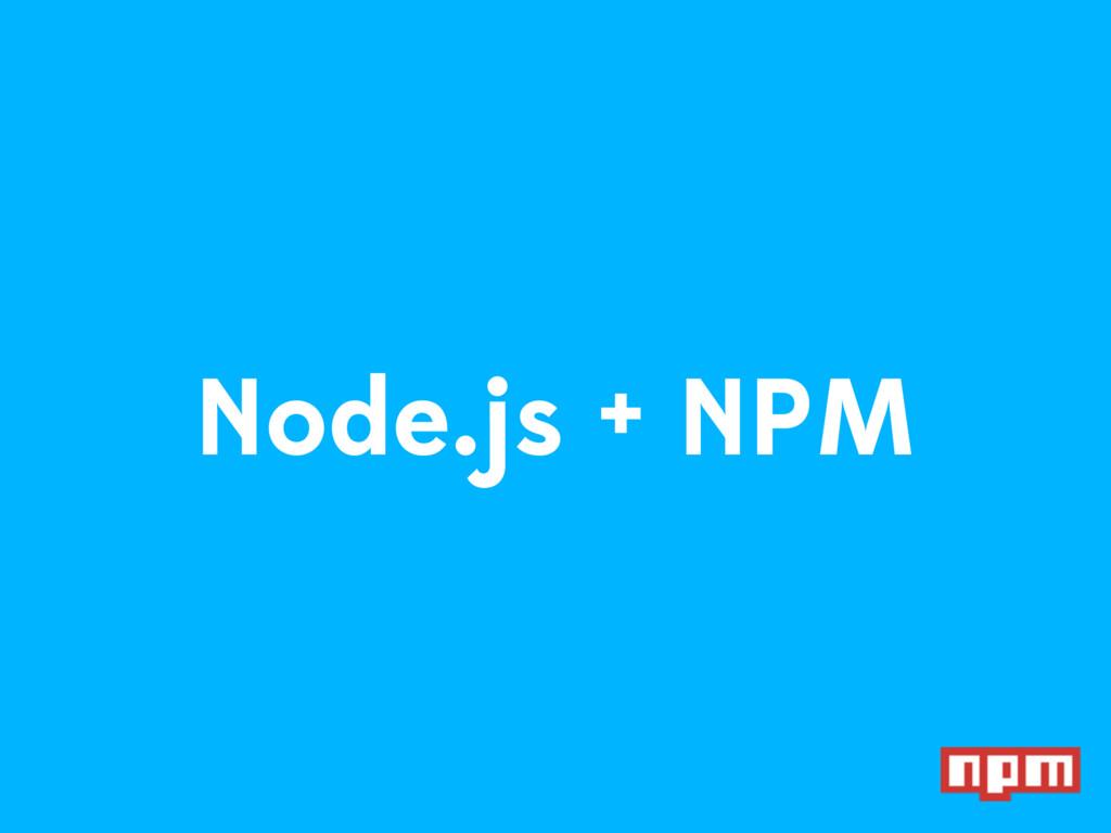 Node.js + NPM