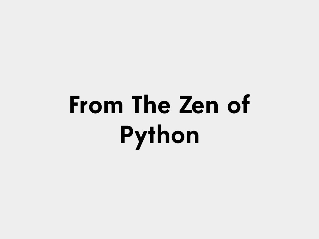 From The Zen of Python