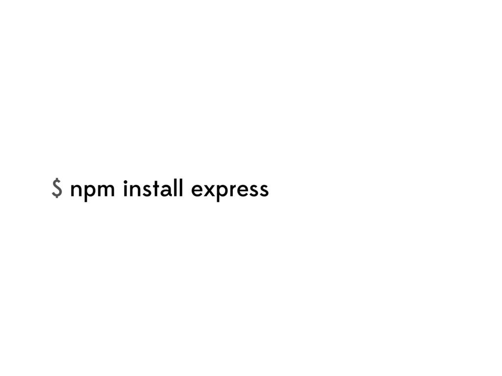 $ npm install express
