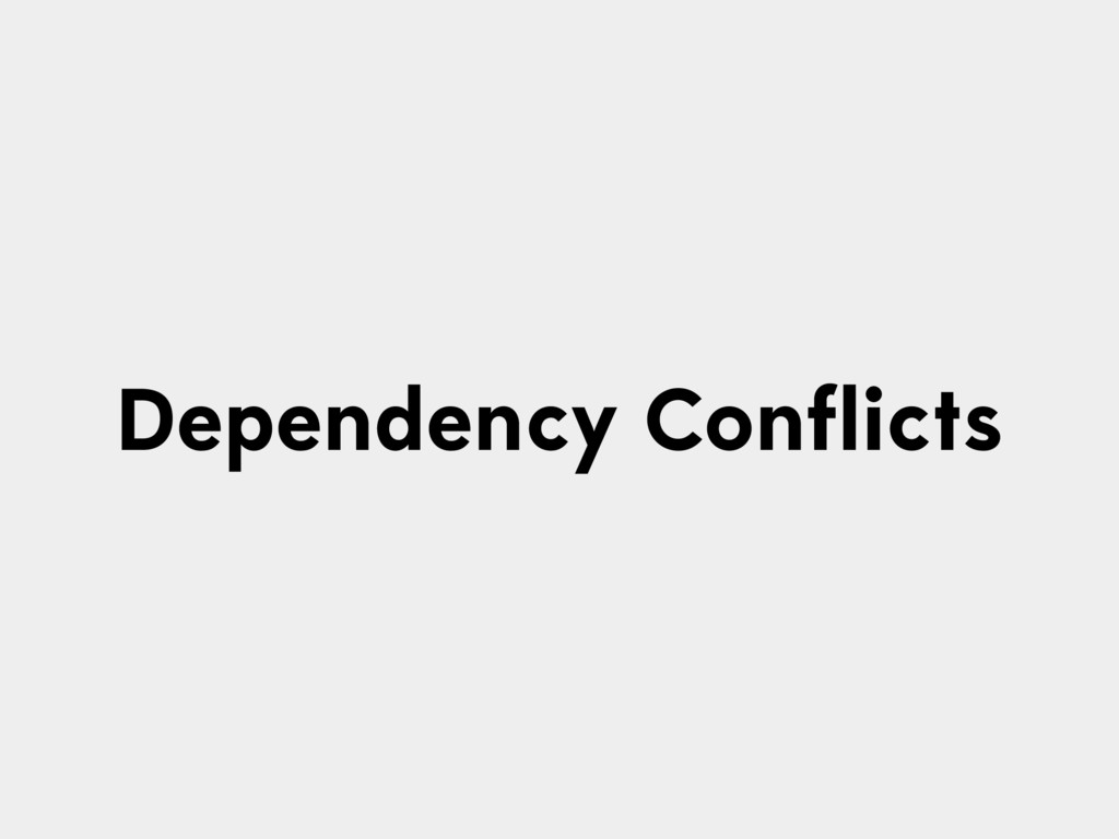 Dependency Conflicts