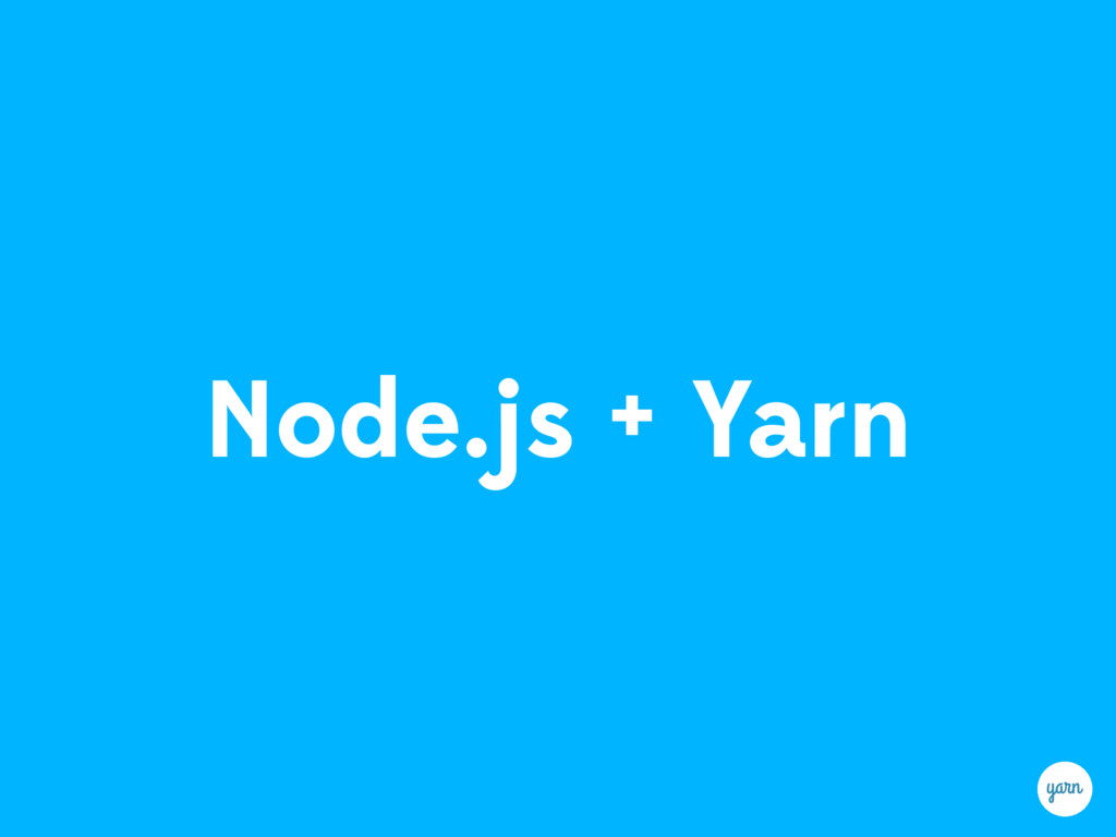 Node.js + Yarn