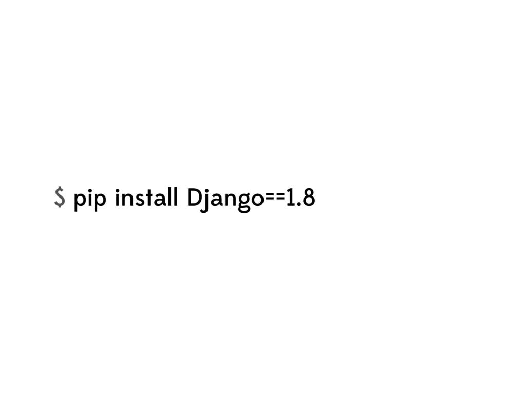 $ pip install Django==1.8