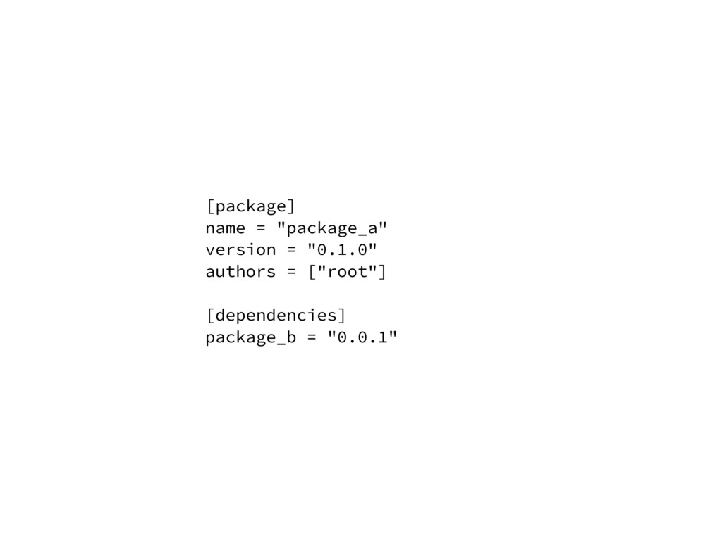"""[package] name = """"package_a"""" version = """"0.1.0"""" ..."""